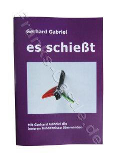 Es schießt- mit Gerhard Gabriel die inneren Hindernisse überwinden