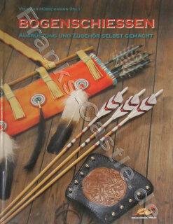 Bogenschiessen - Ausrüstung und Zubehör selbst gemacht