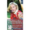Traditionelles Bogenschießen- Die 50 besten Tipps...